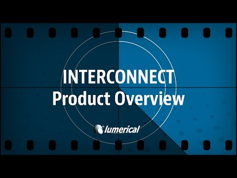 Lumerical INTERCONNECT Overview