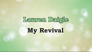 My Revival - Lauren Daigle (lyric video) HD