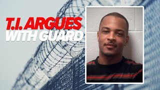 T.I. argues with cop who arrested him in new jail video