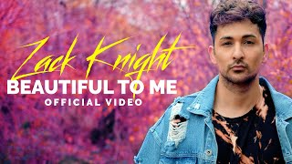 Beautiful To Me – Zack Knight Video HD