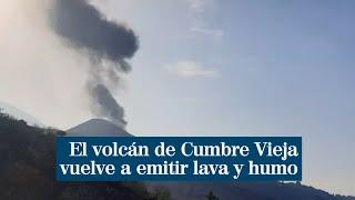 El volcán de Cumbre Vieja vuelve a emitir lava y humo tras dos horas parado