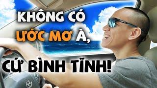 Nếu không có ƯỚC MƠ, cứ BÌNH TĨNH !!!| Nguyễn Hữu Trí