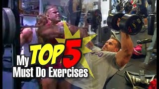 MY TOP 5 MUST DO EXERCISES.