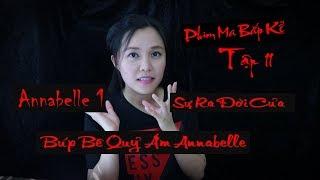 Annabelle 1 II Truyện Về Búp Bê Quỷ Ám II Sự Ra Đời Của Búp Bê Annabelle
