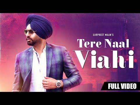 Tere Naal Viahi - Full Video - Gurpreet Maan - Jatinder Shah