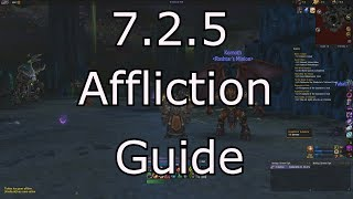 7.2.5 AFFLICTION WARLOCK GUIDE (DOT KING WITH WEAK AURA'S)