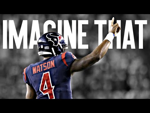 "Deshaun Watson ""Imagine That "" Texans Mix"