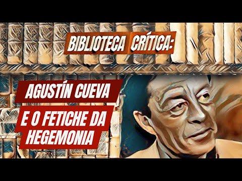 Agustín Cueva e o fetiche da hegemonia | Biblioteca Crítica 04