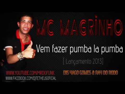 Baixar Mc Magrinho - Vem Fazer Pumba La Pumba [Lançamento 2013]
