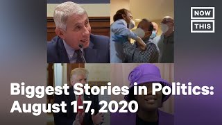 Top 5 Politics Stories: August 1-7, 2020 | NowThis