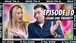 Losing Virginity, Getting High & One Night Stands (Firsts) | Wild 'Til 9 Episode 10