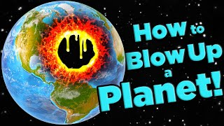 The Best Way To DESTROY Earth! | The SCIENCE of... Solar Smash