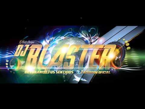BLASTER DJ 2014 - BELLAQUEO VS DILE A TU GATO
