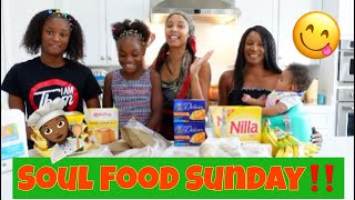 SOUL FOOD SUNDAY!!(FAMILY COOKING)