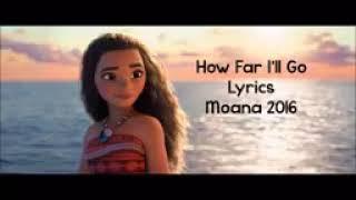 How far I'll go song by: Moana