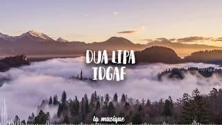 Dua Lipa ‒ IDGAF  (Lyrics)