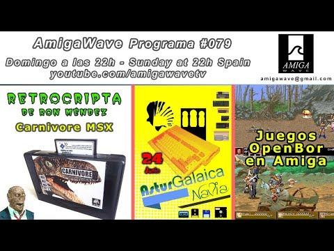 Programa #79 - Retrocripta Carnivore MSX, Reunión AsturGalaica, Juegos OpenBOR en Amiga...