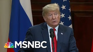 'Vladimir Putin Owns President Donald Trump And Both' Know It | Morning Joe | MSNBC