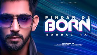Pindan De Born – Babbal Rai Video HD