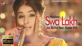 Nakhra Swa Lakh Da – Jes Bathoi Ft Kuwar Virk