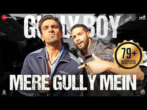 Mere Gully Mein - Gully Boy - Ranveer Singh,Alia Bhatt & Siddhant - DIVINE - Naezy - Zoya Akhtar