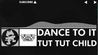 [Glitch Hop / 110BPM] - Tut Tut Child - Dance To It [Monstercat EP Release]