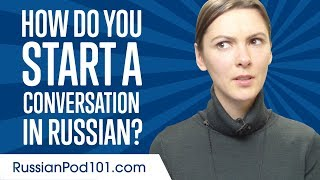 Don't Be Shy! How to Start a Conversation in Russian