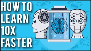 How To Learn Anything 10x Faster