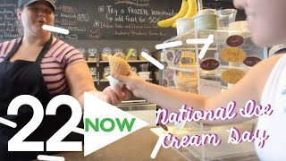 22 Now | National Ice Cream Day