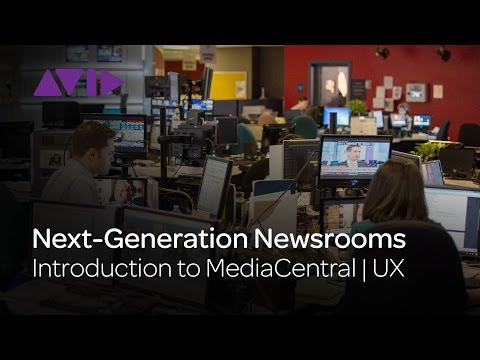 Introduction to MediaCentral | UX