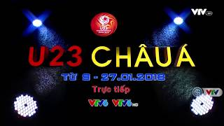 VCK U23 châu Á 2018: Trực tiếp trên VTV6 (9/1 - 27/1/2018)