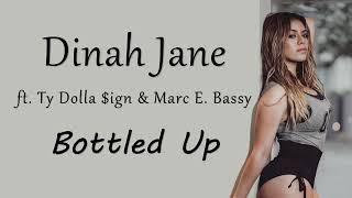 Dinah Jane - Bottled Up (Lyrics) (ft. Ty Dolla $ign & Marc E. Bassy)