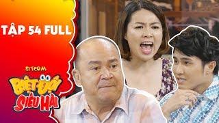 Biệt đội siêu hài | Tập 54 full: Huỳnh Lập bị Hoàng Sơn, Lê Khánh