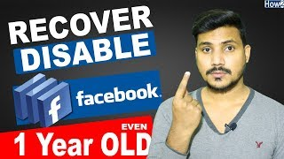 Recover 1 Year Old Disabled Facebook Account | Unlock Temporarily Disable FB ID 2018