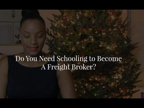 Do you need schooling to become a freight broker
