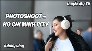 HUYỀN MY TV | PHOTOSHOOT IN HO CHI MINH CITY | DAILY VLOG #1