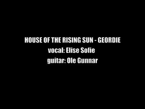 House Of The Rising Sun - Geordie