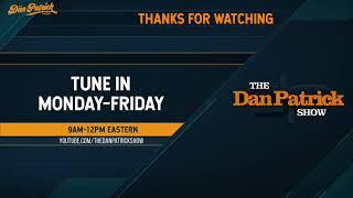 The Dan Patrick Show - LIVE - 08/06/20