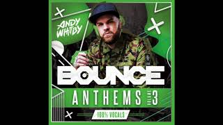 Andy Whitby - UK Bounce Anthems Vocals Only Volume 03 2019 WWW.UKBOUNCEHOUSE.COM
