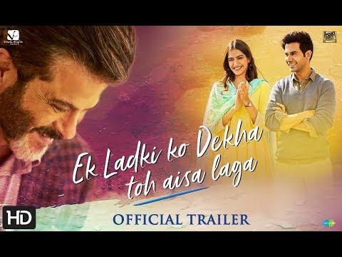 Ek Ladki Ko Dekha Toh Aisa Laga - Official Trailer - Anil - Sonam - Rajkummar - Juhi