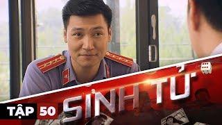 SINH TỬ - TẬP 50
