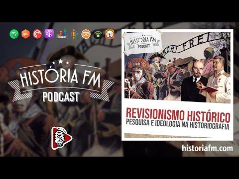 Revisionismo histórico: pesquisa e ideologia na historiografia - História FM, episódio 26