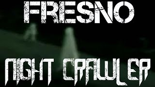 ORIGINS OF THE FRESNO NIGHTCRAWLER