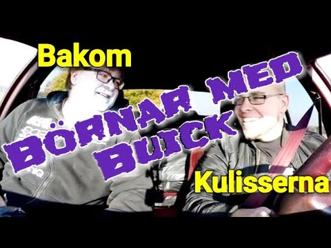 Börnar med Buick - Bakom kulisserna vlogg