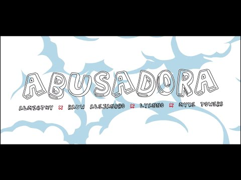 Almighty - Abusadora [Video Oficial] Ft. Rauw Alejandro, Lyanno, Myke Towers