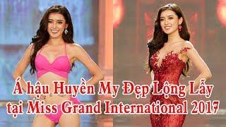 Á hậu Huyền My Đẹp Lộng Lẫy tại Miss Grand International 2017