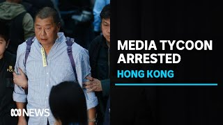 Hong Kong media tycoon Jimmy Lai arrested under new national security law | ABC News