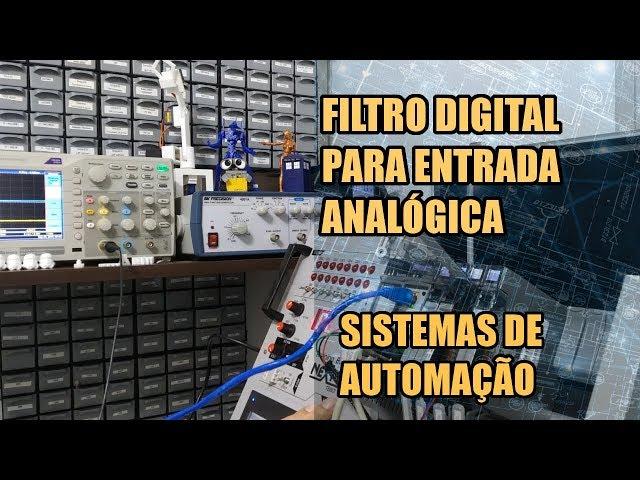 FILTRO DIGITAL PARA ENTRADA ANALÓGICA | Sistemas de Automação #024