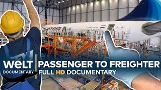AIRCRAFT CONVERSION XXL - A cargo plane is born    Full Documentary