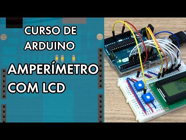 AMPERÍMETRO COM LCD MUITO FÁCIL! | Curso de Arduino #277